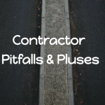 Contractor Pitfalls and Pluses